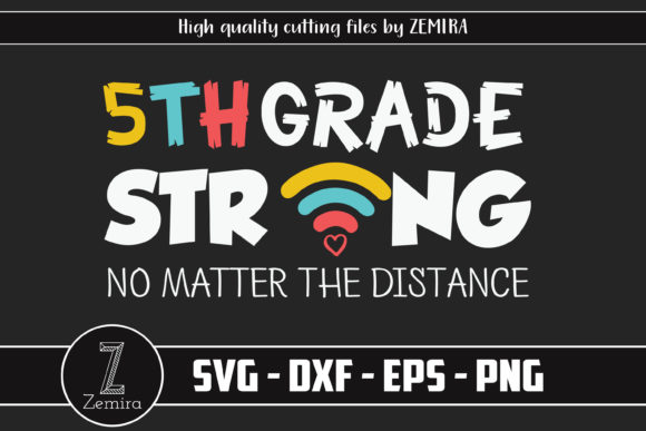 Print on Demand: 5th Grade Strong No Matter the Distance Graphic Print Templates By Zemira