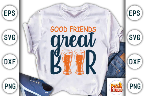 Print on Demand: Good Friends Great Beer Graphic Print Templates By CraftStudio