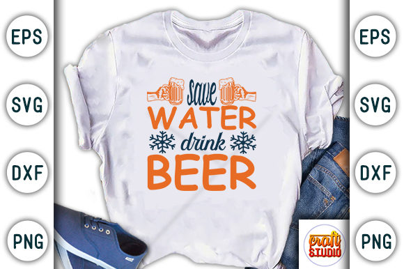 Print on Demand: Save Water Drink Beer Graphic Print Templates By CraftStudio