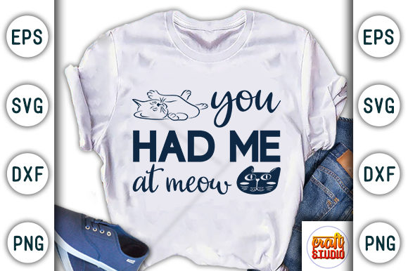 Print on Demand: You Had Me at Meow Graphic Print Templates By CraftStudio
