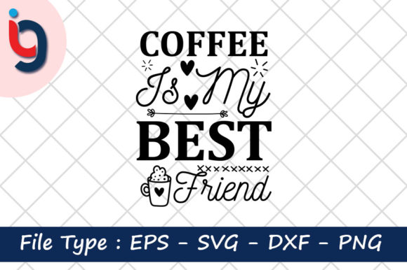 Print on Demand: Coffee is My Best Friend Graphic Print Templates By Iyashin_graphics