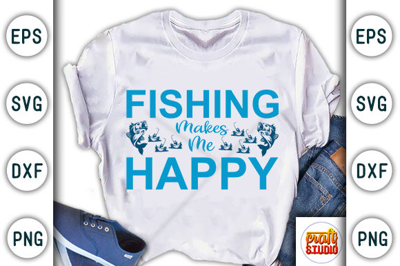 Print on Demand: Fishing Makes Me Happy Graphic Print Templates By CraftStudio