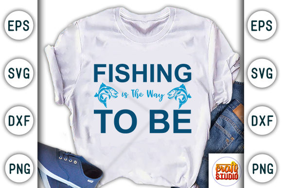 Print on Demand: Fishing is the Way to Be Graphic Print Templates By CraftStudio