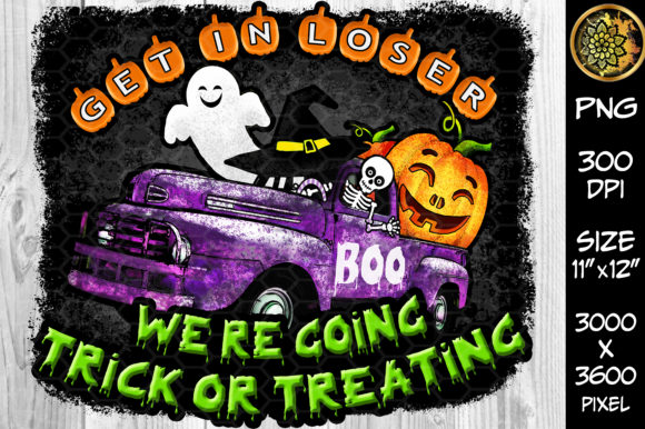 Print on Demand: Get in Loser Happy Halloween Sublimation Graphic Illustrations By V-Design Creator