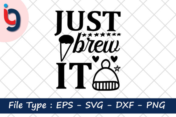 Print on Demand: Just Brew It Graphic Print Templates By Iyashin_graphics