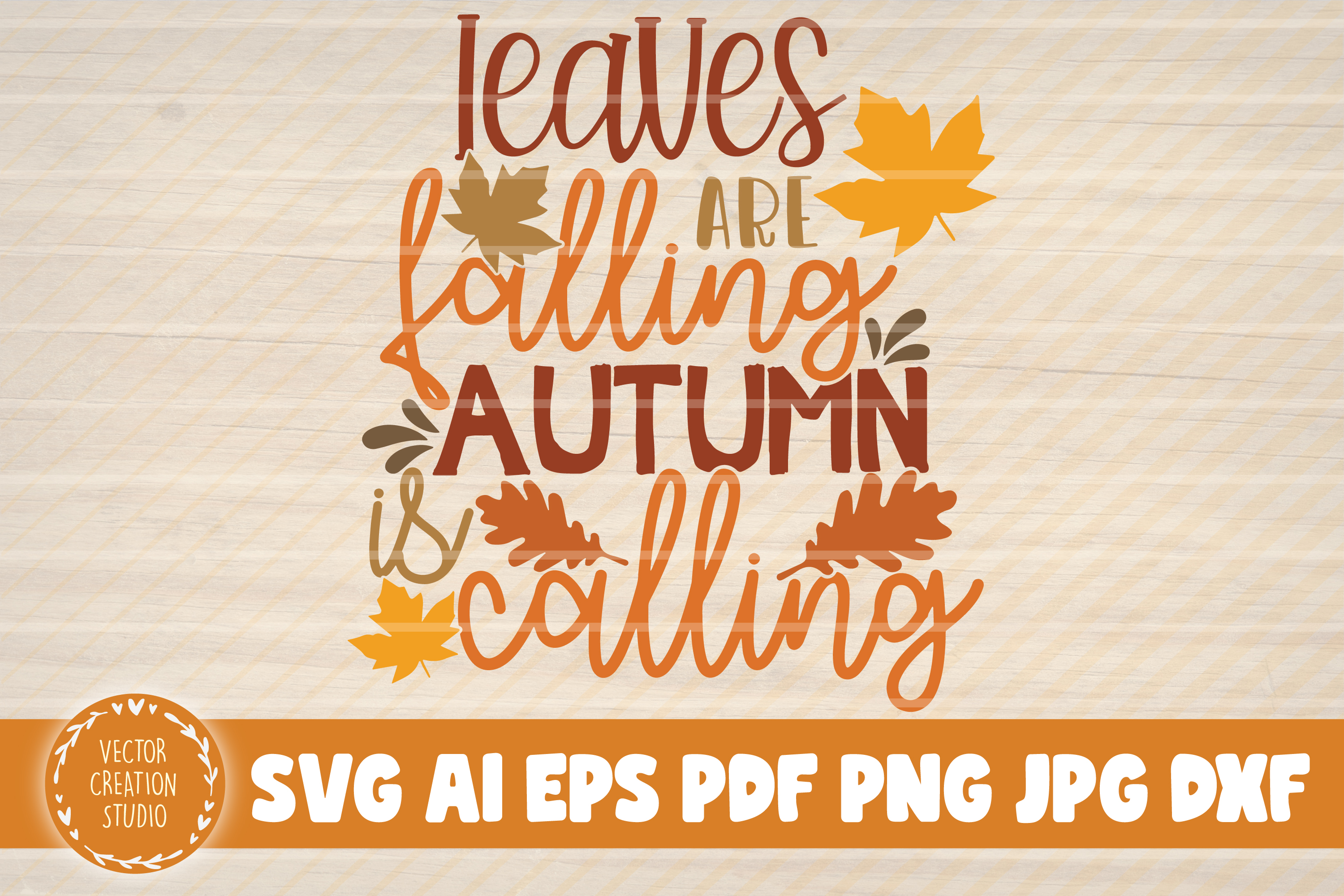 Leaves Are Falling Autumn Is Calling Graphic By Vectorcreationstudio Creative Fabrica