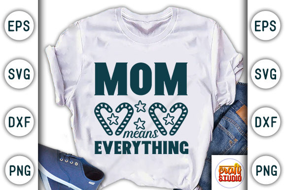 Print on Demand: Mom Means Everything Graphic Print Templates By CraftStudio