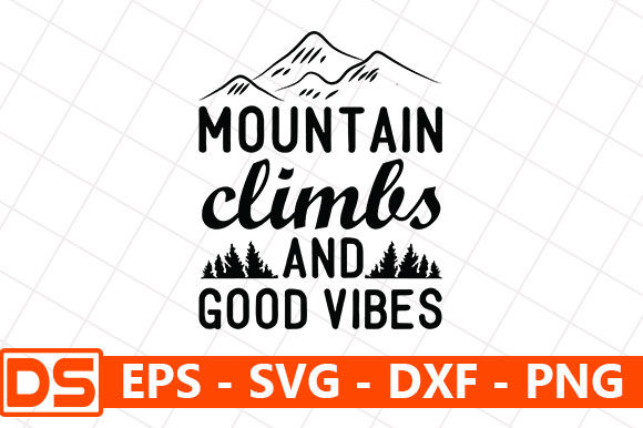 Mountain Climbs And Good Vibes Graphic By Design Store Creative Fabrica