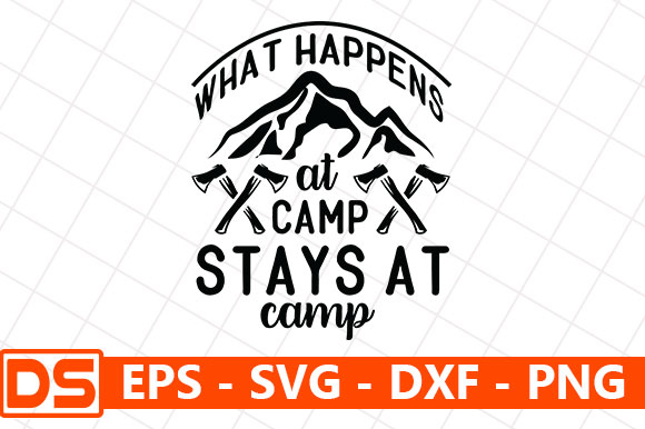 What Happenes At Camp Stays At Camp Graphic By Design Store Creative Fabrica