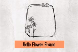 Print on Demand: Hello Flower Frame Graphic Crafts By 18 Curo caT