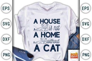 Print on Demand: A House is Not a Home Without a Cat Graphic Print Templates By CraftStudio