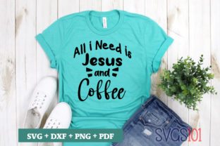 All I Need is Jesus and Coffee SVG Graphic Crafts By svgs101