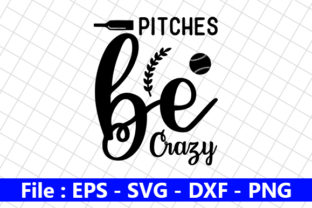 Baseball Quote Design, Pitches Be Crazy Graphic Print Templates By creative_store