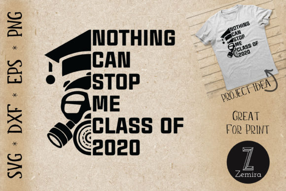 Print on Demand: Nothing Can Stop Me Class of 2020 Graphic Print Templates By Zemira