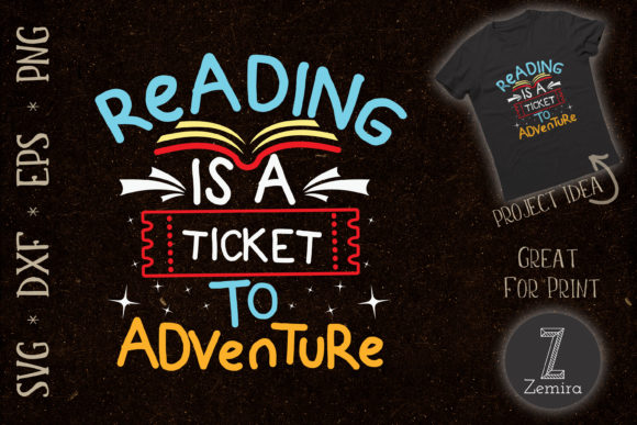 Print on Demand: Reading is a Ticket to Adventure Graphic Print Templates By Zemira