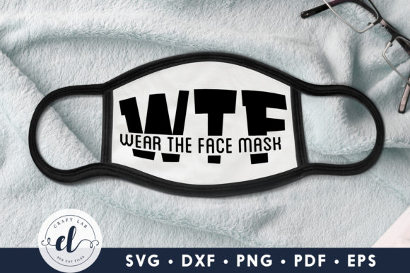 Wear the Face Mask, Face Mask SVG Graphic Crafts By CraftlabSVG