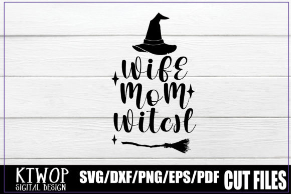 Print on Demand: Wife Mom Witch Graphic Crafts By KtwoP