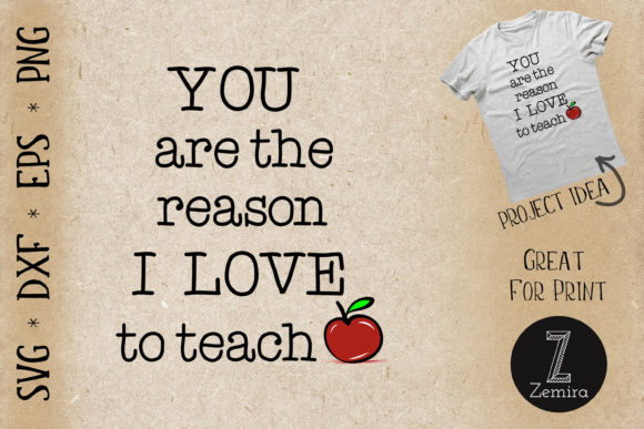 Print on Demand: You Are the Reason I Love to Teach Graphic Print Templates By Zemira