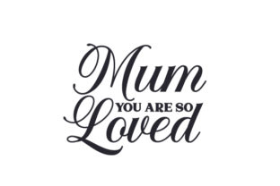 Mum, You Are so Loved UK Designs Craft Cut File By Creative Fabrica Crafts