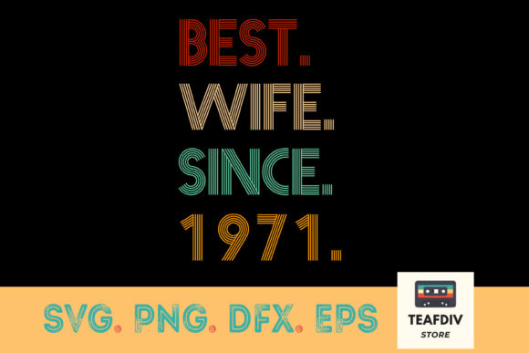 Print on Demand: Best Wife Since_1971 Graphic Print Templates By TeafDiv