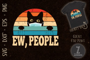 Print on Demand: Ew People Funny Cat Cat  Lover Graphic Print Templates By Zemira