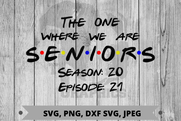 The One Where We Were Seniors SVG File