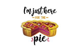 I'm Just Here for the Pie Fall Craft Cut File By Creative Fabrica Crafts