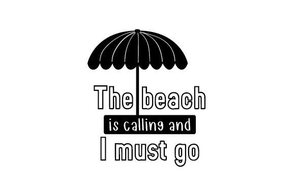 The Beach is Calling and I Must Go Summer Craft Cut File By Creative Fabrica Crafts