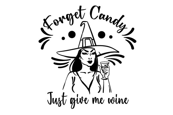 Forget Candy Just Give Me Wine Halloween Archivo de Corte Craft Por Creative Fabrica Crafts