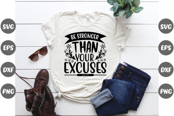 Print on Demand: Be Stronger Than Your Excuses Graphic Crafts By Graphics Home.net