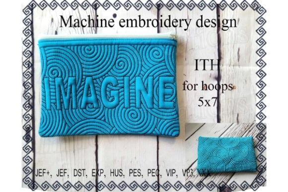 Cosmetic Bag in the Hoop - Imagine Sewing & Crafts Embroidery Design By ImilovaCreations