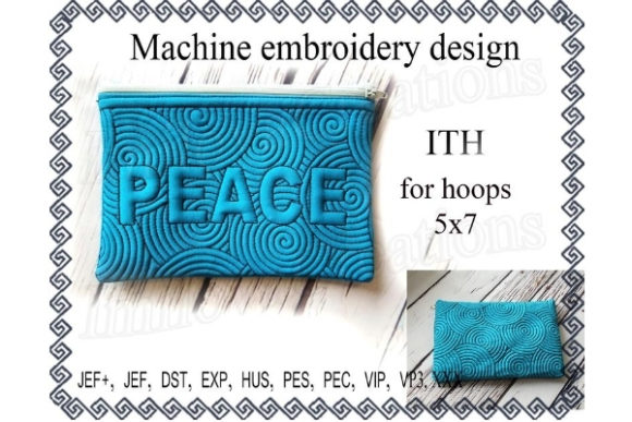 Cosmetic Bag in the Hoop - Peace Sewing & Crafts Embroidery Design By ImilovaCreations