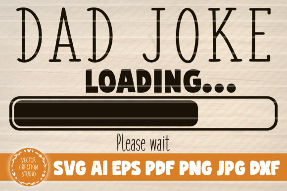 Print on Demand: Dad Joke Loading  Graphic Graphic Templates By VectorCreationStudio