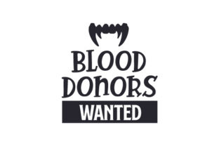Blood Donors Wanted Halloween Craft Cut File By Creative Fabrica Crafts