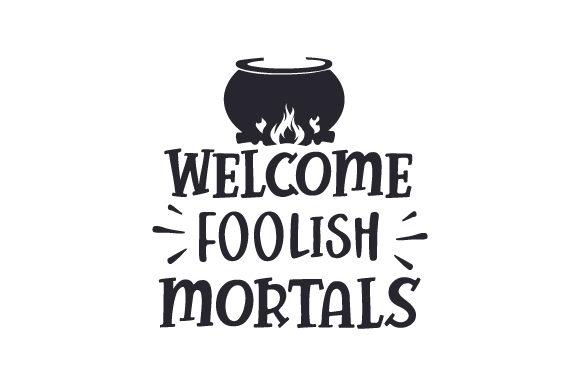 Welcome Foolish Mortals Halloween Plotterdatei von Creative Fabrica Crafts