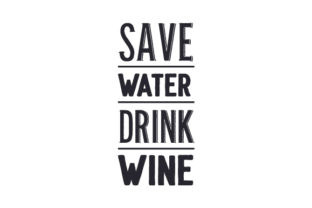 Save Water Drink Wine Wine Craft Cut File By Creative Fabrica Crafts