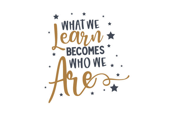 What We Learn Becomes Who We Are Cut File