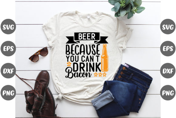 Print on Demand: Beer Because You Can't Drink Bacon Graphic Crafts By Graphics Home.net