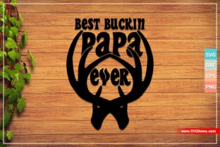 Best Buckin Papa Ever Graphic Crafts By SVGitems
