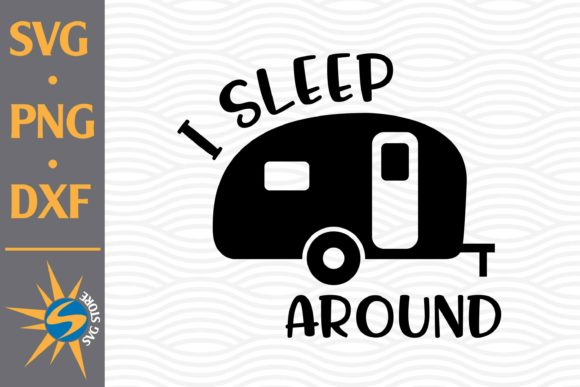 Print on Demand: I Sleep Around Graphic Crafts By SVGStoreShop
