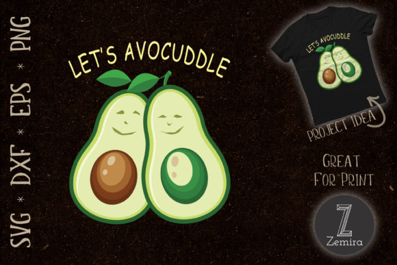 Print on Demand: Lets Avocuddle Funny Avocado  Graphic Print Templates By Zemira