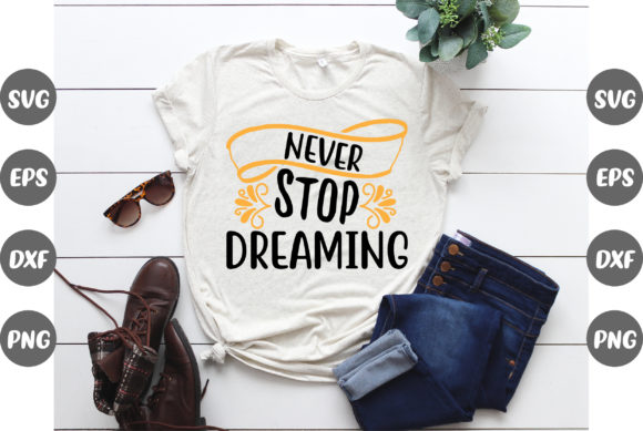 Print on Demand: Never Stop Dreaming Inspirational Quotes Graphic Crafts By Graphics Home.net