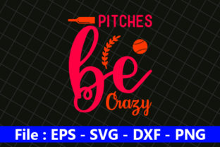 Pitches Be Crazy Graphic Print Templates By creative_store