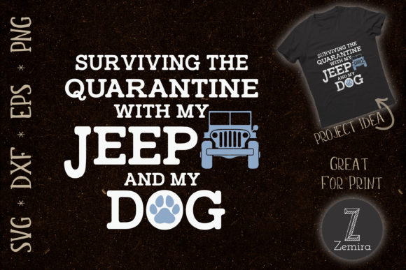 Print on Demand: Surviving Quarantine with Jeep and Dog Graphic Print Templates By Zemira