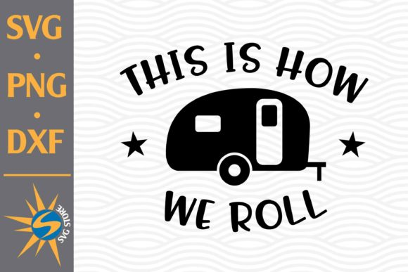 Print on Demand: This is How We Roll Graphic Crafts By SVGStoreShop