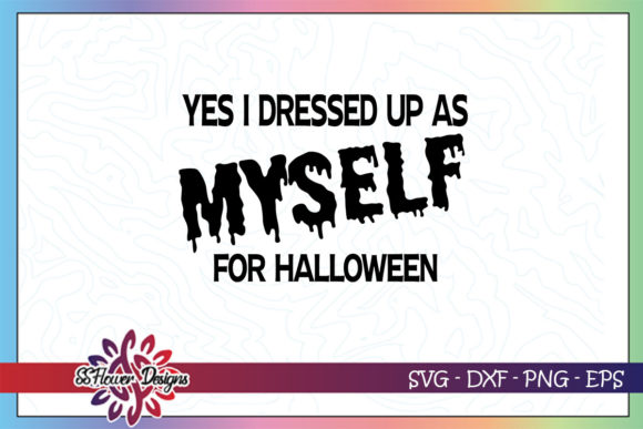 Yes I Dressed Up As Myself for Halloween Graphic Crafts By ssflower