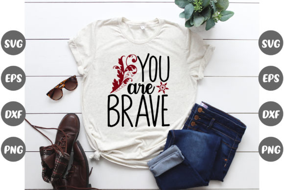 Print on Demand: You Are Brave Inspirational Quotes Gráfico Crafts Por Design Store Bd.Net