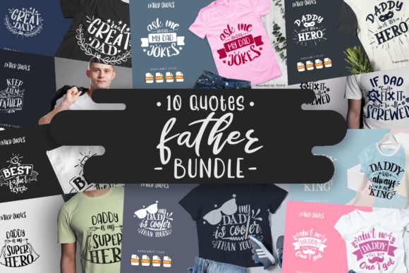 Print on Demand: 10 Father Bundle | Lettering Quotes Graphic Crafts By Vunira