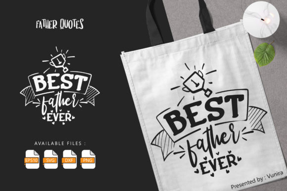 Print on Demand: Best Father Ever | Lettering Quotes Gráfico Crafts Por Vunira