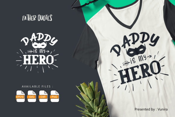 Daddy is My Hero | Lettering Quotes Graphic